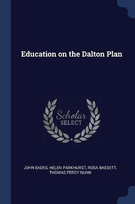 Education on the Dalton Plan by John Eades