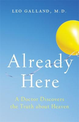 Already Here by Dr Leo Galland, M.D.