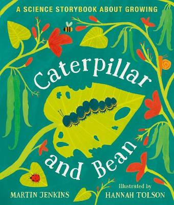 Caterpillar and Bean by Martin Jenkins