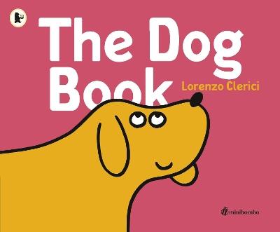 The Dog Book: a minibombo book book