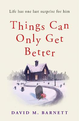 Things Can Only Get Better by David M. Barnett