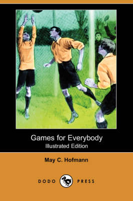 Games for Everybody (Illustrated Edition) (Dodo Press) book