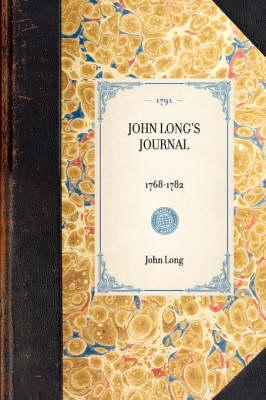 John Long's Journal: 1768-1782 by John Long