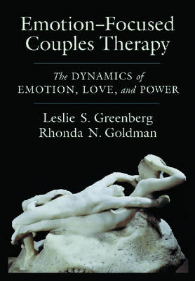 Emotion-Focused Couples Therapy by Leslie S. Greenberg