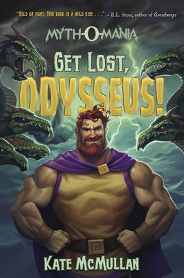 Get Lost, Odysseus! by Kate McMullan