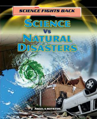 Science vs Natural Disasters by Angela Royston