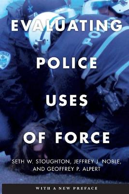 Evaluating Police Uses of Force book