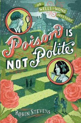 Poison is Not Polite by Robin Stevens