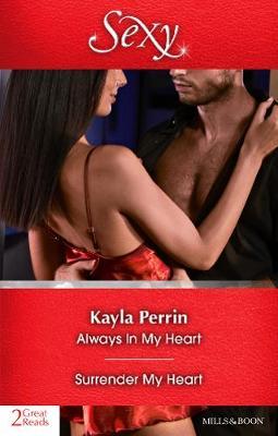 ALWAYS IN MY HEART/SURRENDER MY HEART by Kayla Perrin