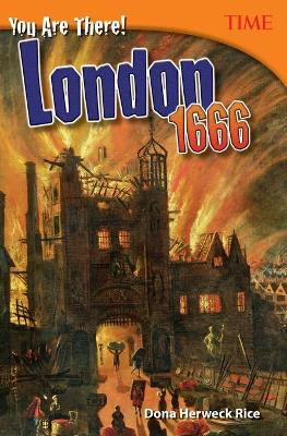 You are There! London 1666 by Dona Herweck Rice