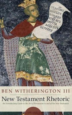 New Testament Rhetoric by Ben Witherington
