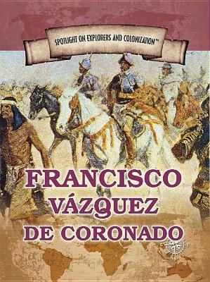 Francisco Vazquez de Coronado by Xina M Uhl