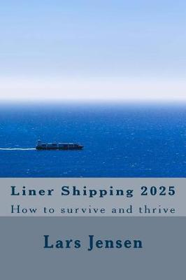 Liner Shipping 2025 by MR Lars Jensen