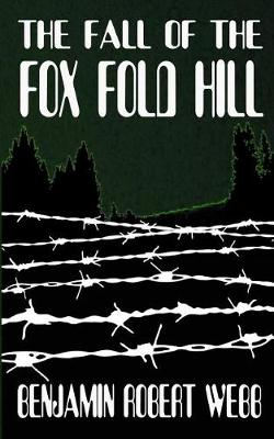 The Fall of the Fox Fold Hill Book 2 by Benjamin Robert Webb