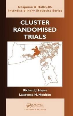 Cluster Randomised Trials by Richard J. Hayes