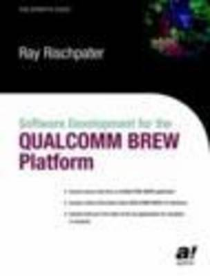 Software Development for the QUALCOMM BREW Platform by Ray Rischpater