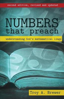 Numbers That Preach by Troy A Brewer