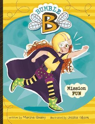 Bumble B.: Bumble B. Mission Fun by Marsha Qualey