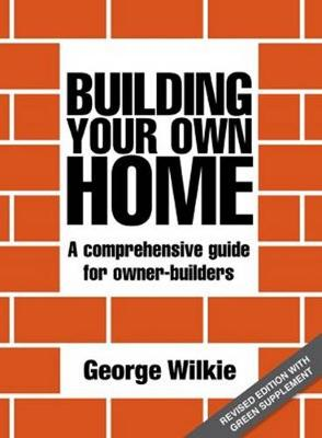 Building Your Own Home by George Wilkie