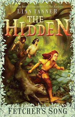 Fetcher'S Song: the Hidden Series 3 by Lian Tanner