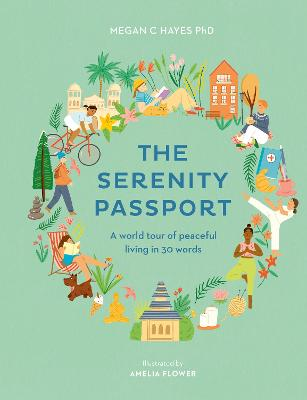The Serenity Passport: A world tour of peaceful living in 30 words by Megan C Hayes