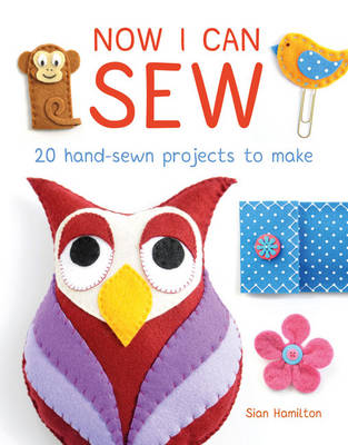 Now I Can Sew by Sian Hamilton