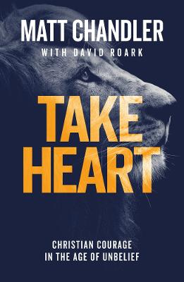 Take Heart by Matt Chandler