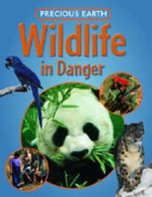 PRECIOUS EARTH WILDLIFE IN DANGER by Dr Jen Green