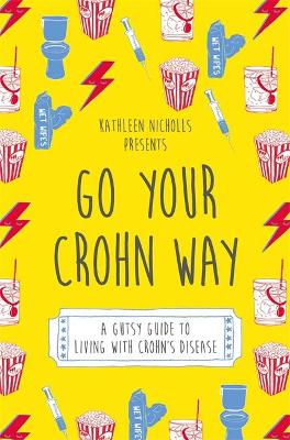 Go Your Crohn Way by Kathleen Nicholls