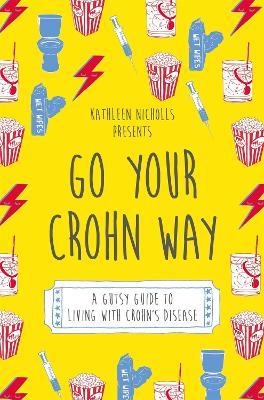 Go Your Crohn Way by Kathleen Nicholls