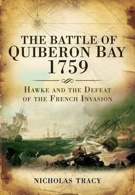 Battle of Quiberon Bay 1759 by Dr Nicholas Tracy
