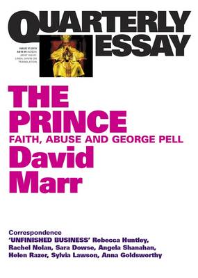 The Prince: Faith, Abuse And George Pell: Quarterly Essay 51 by David Marr