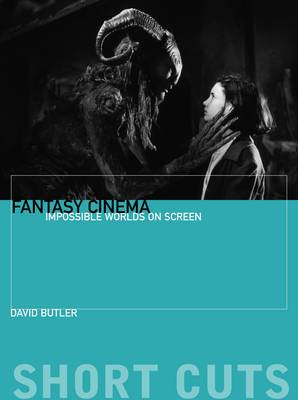 Fantasy Cinema - Impossible Worlds on Screen book