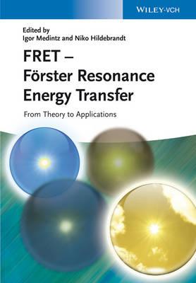 FRET - Foerster Resonance Energy Transfer by Igor L. Medintz