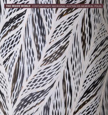 The Inside World: Contemporary Aboriginal Australian Memorial Poles book