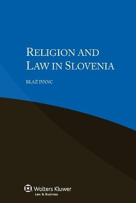 Religion and Law in Slovenia by Blaz Ivanc