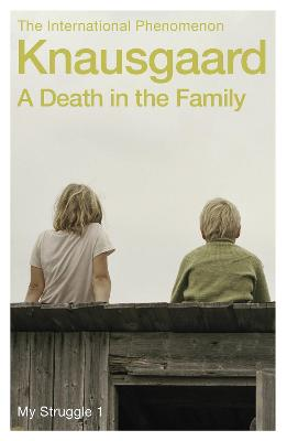 A Death in the Family: My Struggle Book 1 by Karl Ove Knausgaard