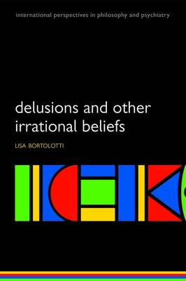 Delusions and Other Irrational Beliefs by Lisa Bortolotti