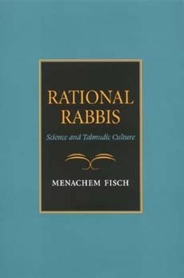 Rational Rabbis by Menachem Fisch
