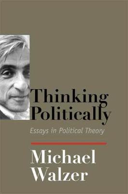 Thinking Politically by Michael Walzer