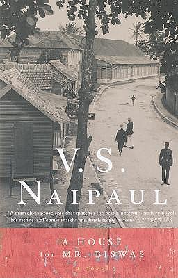 A House for Mr. Biswas by V S Naipaul