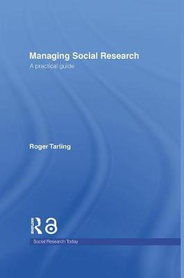 Managing Social Research by Roger Tarling
