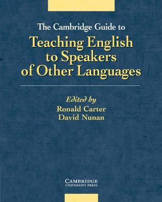 The Cambridge Guide to Teaching English to Speakers of Other Languages by Ronald Carter