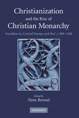 Christianization and the Rise of Christian Monarchy book