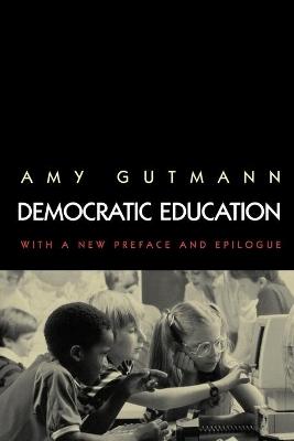 Democratic Education by Amy Gutmann