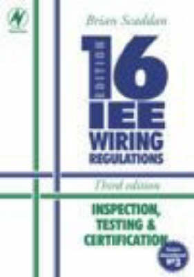 IEE 16th Edition Wiring Regulations Inspection, Testing and Certification by Brian Scaddan