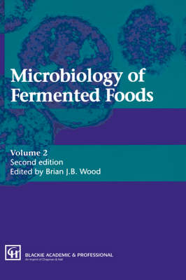 Microbiology of Fermented Foods by Brian J. B. Wood