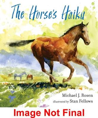 The Horse's Haiku by Rosen Michael J.