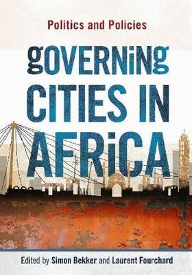 Governing Cities in Africa by Simon Bekker