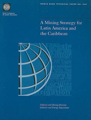 A Mining Strategy for Latin America and the Caribbean by World Bank